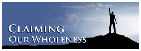 Claiming Our Wholeness