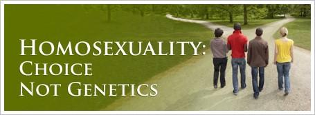 Homosexuality: Choice Not Genetics