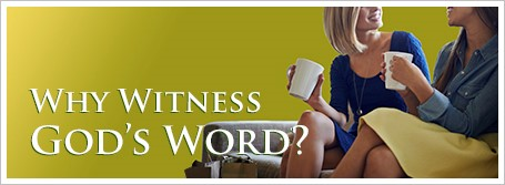 Why Witness God's Word?