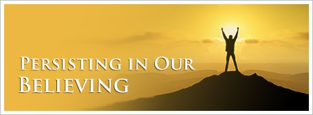 Persisting in Our Believing