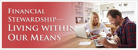 Financial Stewardship—Living within Our Means