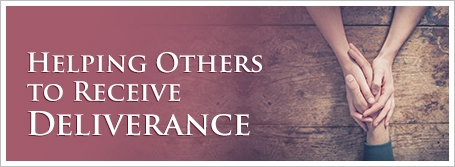 Helping Others to Receive Deliverance