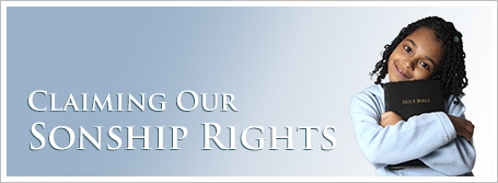 Claiming Our Sonship Rights