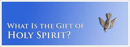 What Is the Gift of Holy Spirit?