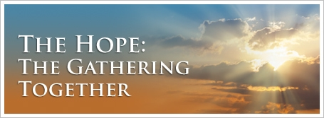 The Hope: The Gathering Together
