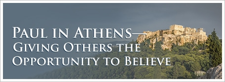 Paul in Athens—Giving Others the Opportunity to Believe