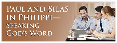 Paul and Silas in Philippi—Speaking God's Word