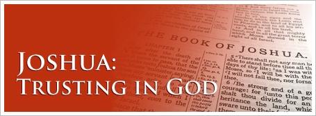 Joshua:  Trusting in God