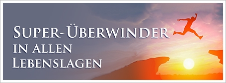 Super-Überwinder in allen Lebenslagen