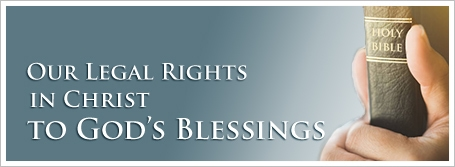 Our Legal Rights in Christ to God's Blessings