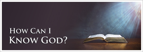 How Can I Know God?