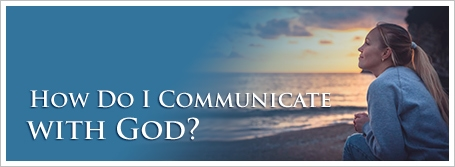 How Do I Communicate with God?