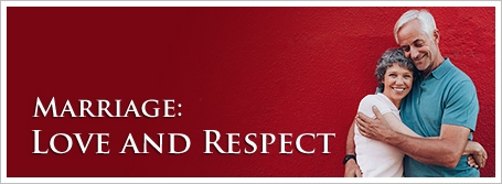 Marriage: Love and Respect