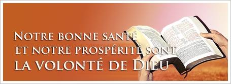 Notre bonne santé et notre prospérité sont la volonté de Dieu