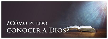¿Cómo puedo conocer a Dios?