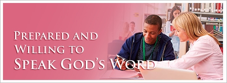Prepared and Willing to Speak God's Word