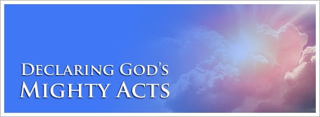 Declaring God's Mighty Acts