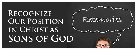Recognize Our Position in Christ as Sons of God