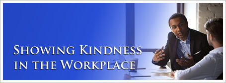 Showing Kindness in the Workplace