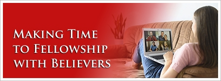 Making Time to Fellowship with Believers