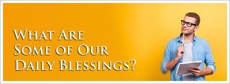 What Are Some of Our Daily Blessings?