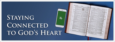 Staying Connected to God's Heart