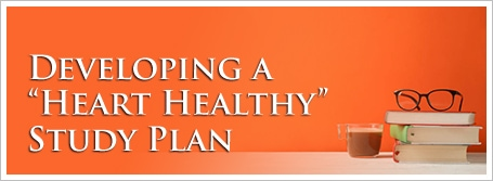 "Developing a ""Heart Healthy"" Study Plan"