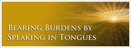 Bearing Burdens by Speaking in Tongues