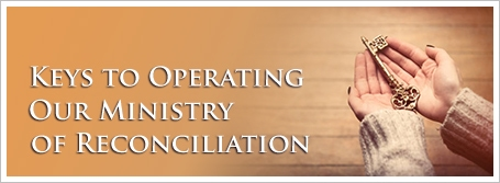 Keys to Operating Our Ministry of Reconciliation