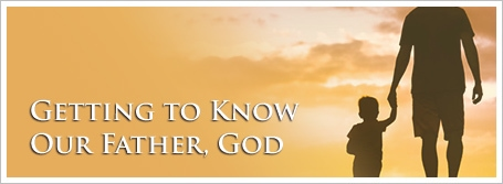 Getting to Know Our Father, God