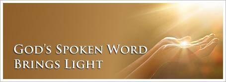 God's Spoken Word Brings Light