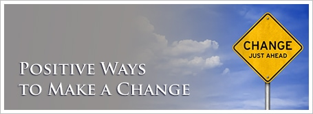 Positive Ways to Make a Change