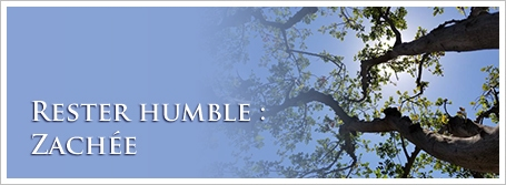 Rester humble : Zachée