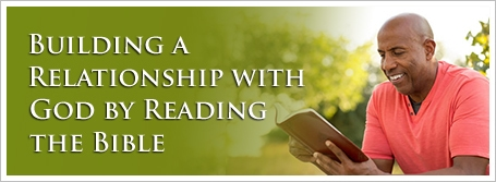 Building a Relationship with God by Reading the Bible
