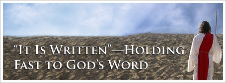 """""""It Is Written""""—Holding Fast to God's Word"""