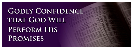 Godly Confidence that God Will Perform His Promises