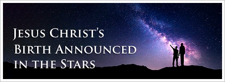 Jesus Christ's Birth Announced in the Stars
