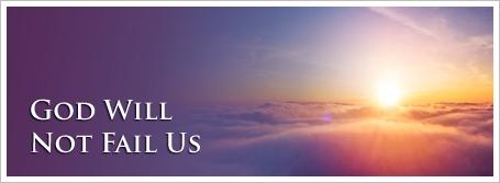 God Will Not Fail Us